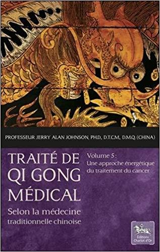 Traité de Qi Gong médical - vol 5